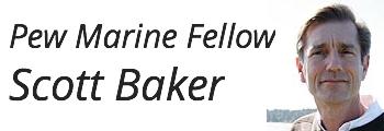 Pew Marine Fellow Scott Baker